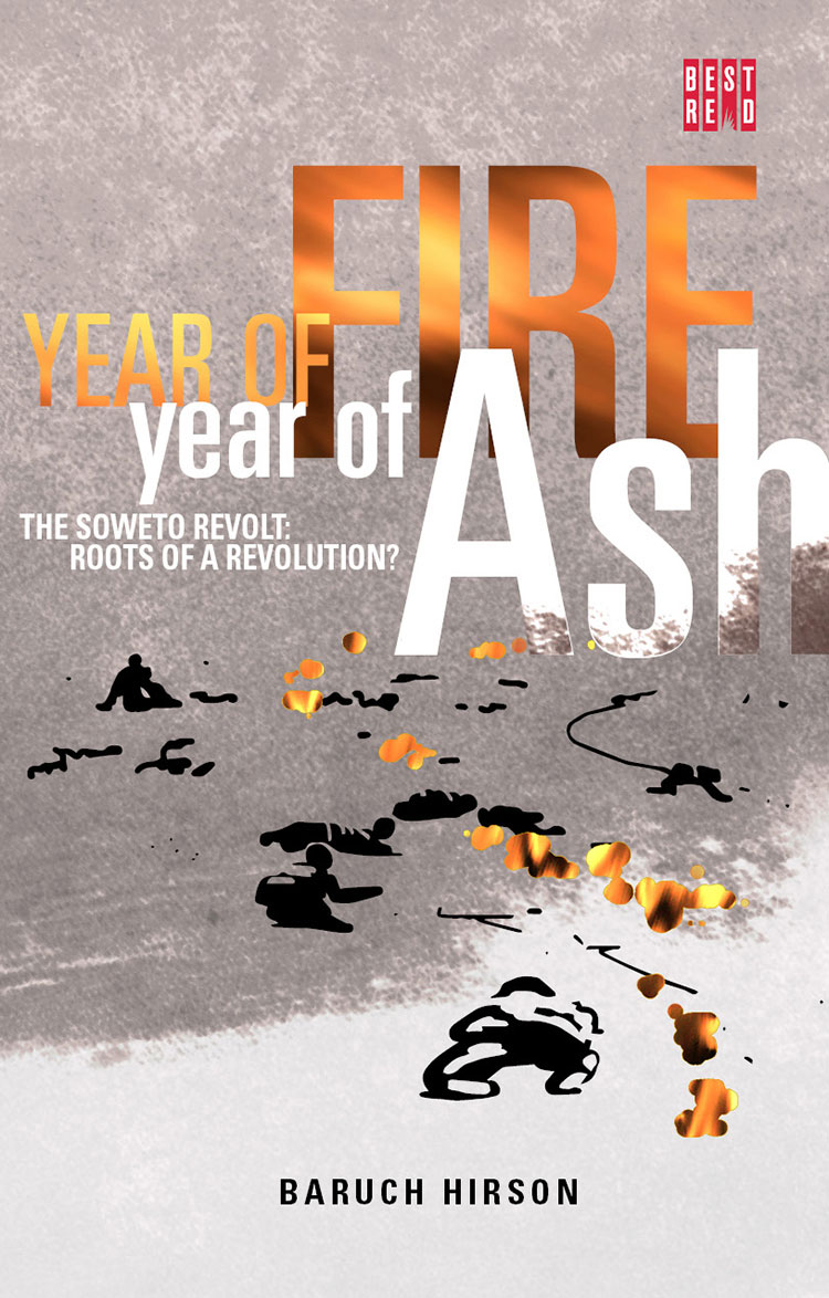 Year of Fire, Year of Ash - The Soweto Revolt: Roots of a Revolution